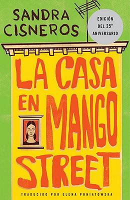 La casa en Mango Street/ The House of Mango Street By Cisneros, Sandra/ Poniatowska, Elena