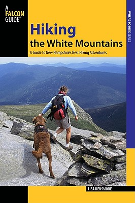 Hiking the White Mountains By Densmore, Lisa