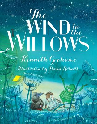 The Wind in the Willows By Grahame, Kenneth/ Roberts, David (ILT)